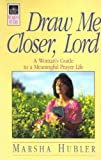 Draw Me Closer, Lord, Marsha Hubler, 0872276651