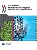 Skills for Social Progress: The Power of Social and Emotional Skills: Oecd Skills Studies