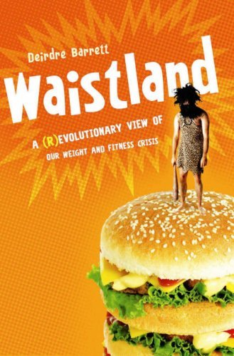 Waistland: The (R)Evolutionary Crisis Behind Our Weight and Fitness Crisis