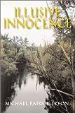 Illusive Innocence, Michael Patrick Tryon, 0887394582