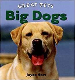 Buy Big Dogs Great Pets Book Online At Low Prices In India Big Dogs Great Pets Reviews Ratings Amazon In