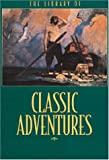 The Library of Classic Adventure Stories, Running Press Staff, 0762409886