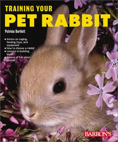 Training Your Pet Rabbit by Barron's Educational Series