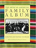 The Mexican American Family Album, Dorothy Hoobler and Thomas Hoobler, 019509459X