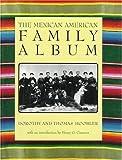 The Mexican American Family Album, Dorothy Hoobler and Thomas Hoobler, 019509459X