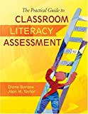 The Practical Guide to Classroom Literacy Assessment 9781412939140