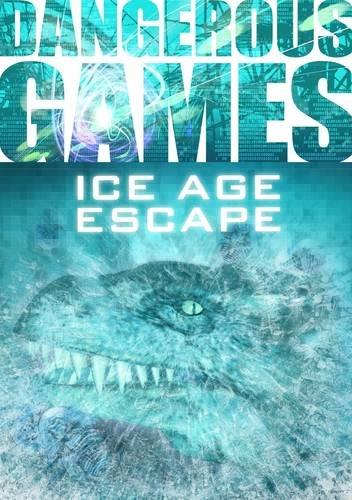 Ice Age Escape (Dangerous Games)