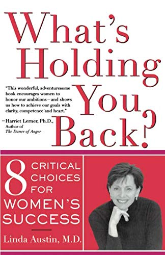What's Holding You Back? (Eight Critical Choices for Women's Success) PDF