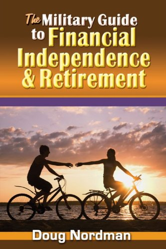 The Military Guide to Financial Independence and Retirement