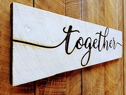 Together Sign in Script Horizontal 40x10 - Carved in a Cypress Board Rustic Distressed Kitchen Farmhouse Style Restaurant Cafe Wooden Wood Wall Art Decoration