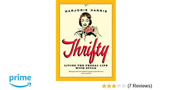 052863c39e4b Thrifty  Living the Frugal Life with Style  Marjorie Harris  9780887848322   Amazon.com  Books