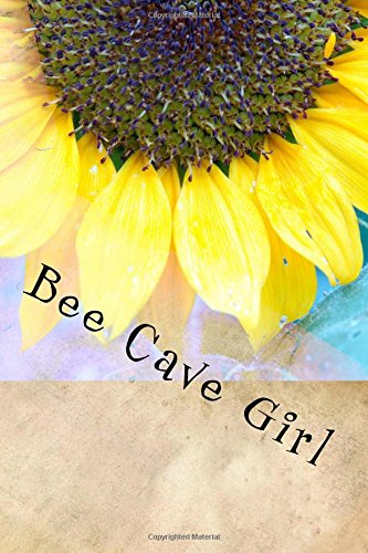 Bee Cave Girl: Writing - Tx Bee Caves