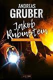 Jakob Rubinstein: Mysteriöse Kriminalfälle (Andreas Gruber Erzählbände)