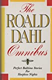Download The Roald Dahl Omnibus: Perfect Bedtime Stories for Sleepless Nights in PDF ePUB Free Online