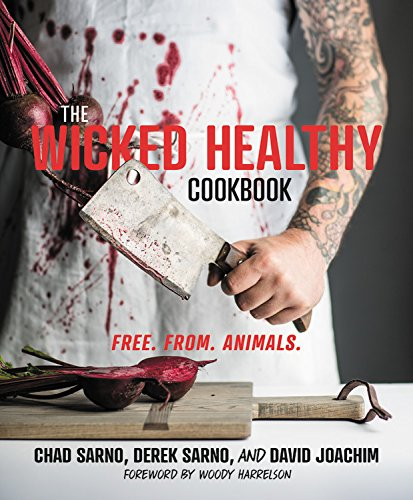 The Wicked Healthy Cookbook: Free. From. Animals. cover
