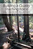 img - for Building a Quality Teaching Force: Lessons Learned from Alternate Routes by Feistritzer C. Emily (2007-06-18) Paperback book / textbook / text book