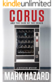 Corus and the Case of the Chaos: A Detective Mystery