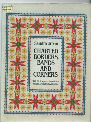 Charted Borders, Bands and Corners (Dover needlework series)