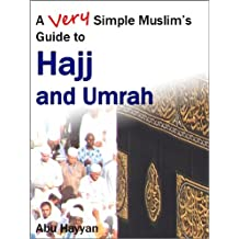 A Very Simple Muslim's Guide to Hajj and Umrah
