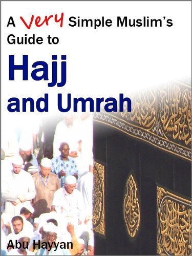 a very simple muslim s guide to hajj and umrah kindle edition by rh amazon com All the Steps of Hajj Hajj and Umrah Guide