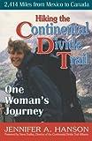 Hiking the Continental Divide Trail, Jennifer A. Hanson, 1568251203