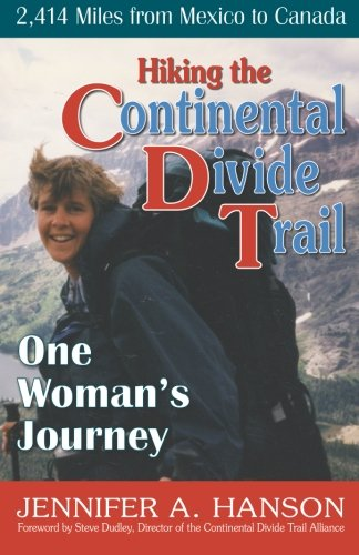 Hiking the Continental Divide Trail: One Woman's Journey Continental Divide National Scenic Trail