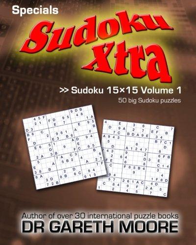 - Sudoku 15x15 Volume 1: Sudoku Xtra Specials