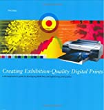 Creating Exhibition-Quality Digital Prints, Tim Daly, 1902538501