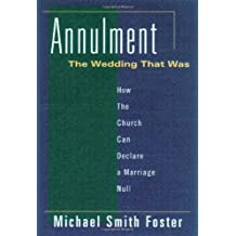 Annulment, the Wedding That Was: How the Church Can Declare a Marriage Null