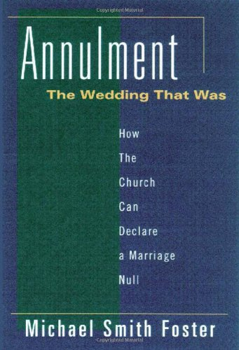 Annulment, the Wedding That Was: How the Church Can...