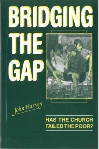 Bridging the Gap: Has the Church failed the poor? (Kerr Lectures)