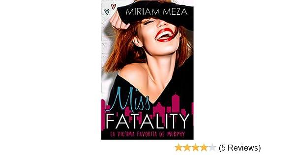 Amazon.com: Miss Fatality (Víctimas de Murphy nº 1) (Spanish Edition) eBook: Miriam Meza: Kindle Store