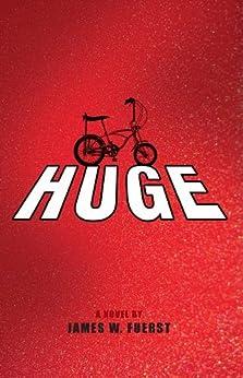 Huge: A Novel by [Fuerst, James]
