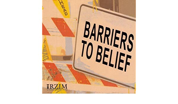 Barriers To Belief Ravi Zacharias 9781612560342 Amazon Books