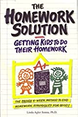 The Homework Solution: Getting Kids To Do Their Homework Paperback