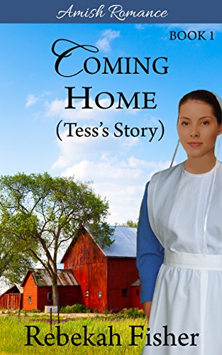 B.e.s.t Amish Romance: Tess's Story (Coming Home Series Book 1)<br />R.A.R