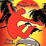 The Dragon Raft: A Young Adult Novel | Rory Barnes