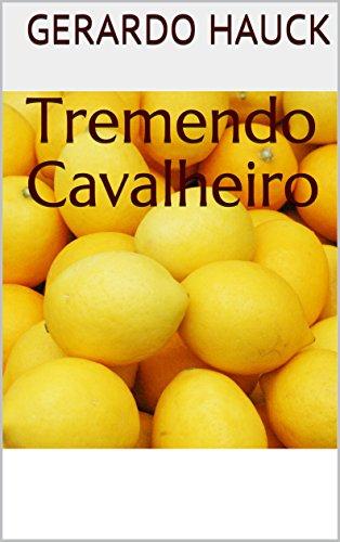Tremendo Cavalheiro (Portuguese Edition)