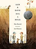 Sam and Dave Dig a Hole (Irma S and James H Black Award for Excellence in Children's Literature (Awards))