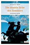 Front cover for the book Die dunkle Seite des Sommers: Franken Krimi by Stefanie Mohr