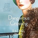 Dangerous Crossing: A Novel | Rachel Rhys