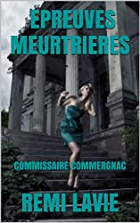 EPREUVES MEURTRIERES: COMMISSAIRE COMMERGNAC (French Edition)