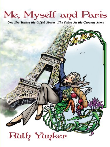 Me, Myself and Paris: One Toe Under the Eiffel Tower, The Other In the Grocery (Under Eiffel Tower)