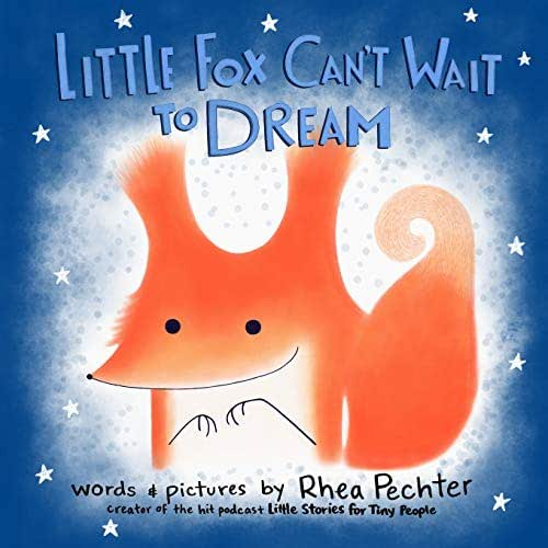 Little Fox Can't Wait to Dream: A Rhyming Bedtime Story