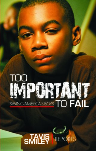 Too Important To Fail: Saving America's Boys (Tavis Smiley Reports)
