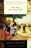 The Way We Live Now, Anthony Trollope, 0375757317