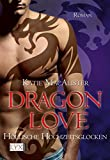 Dragon Love - Höllische Hochzeitsglocken (Dragon-Love-Reihe, Band 4)