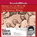 The Modern Scholar: Odyssey of the West III: A Classic Education through the Great Books: The Medieval World Lecture by Timothy Shutt, Thomas F. Madden, Monica Brzezinski Potkay Narrated by Timothy Shutt, Thomas F. Madden, Monica Brzezinski Potkay