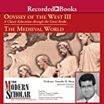 The Modern Scholar: Odyssey of the West III: A Classic Education through the Great Books: The Medieval World | Prof. Timothy Shutt,Prof. Thomas F. Madden,Prof. Monica Brzezinski Potkay