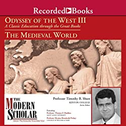 The Modern Scholar: Odyssey of the West III: A Classic Education through the Great Books: The Medieval World